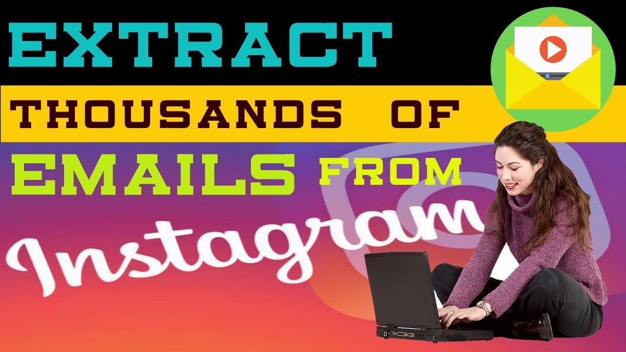 how to extract emails addresses from instagram/scrape, harvest email from Instagram
